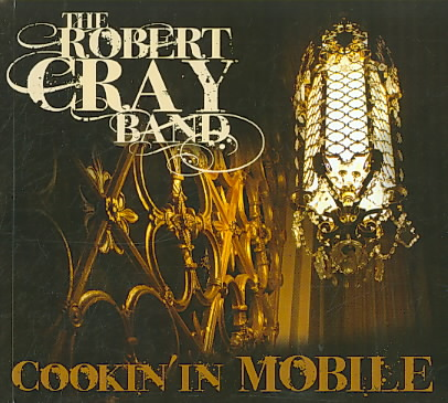 COOKIN IN MOBILE BY CRAY,ROBERT BAND (CD)